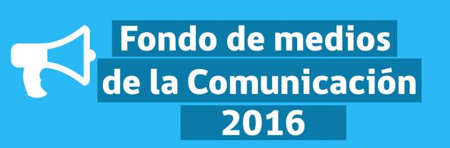 Fondo de Medios de la Comunicación 2016